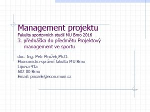 Management projektu Fakulta sportovnch studi MU Brno 2016