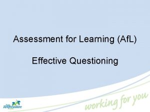 Assessment for Learning Af L Effective Questioning Some