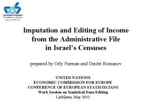 Imputation and Editing of Income from the Administrative