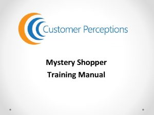 Mystery Shopper Training Manual What is Mystery Shopping