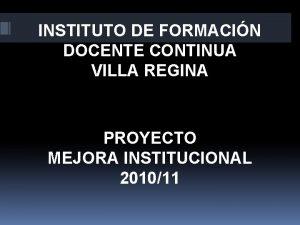 INSTITUTO DE FORMACIN DOCENTE CONTINUA VILLA REGINA PROYECTO