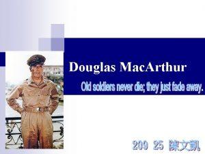 Douglas Mac Arthur Douglas Mac Arthur Nickname Gaijin