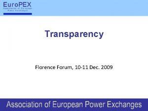 Transparency Florence Forum 10 11 Dec 2009 Transparency