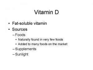 Vitamin D Fatsoluble vitamin Sources Foods Naturally found