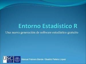 Entorno Estadstico R Una nueva generacin de software