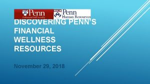 DISCOVERING PENNS FINANCIAL WELLNESS RESOURCES November 29 2018