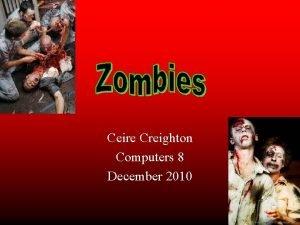 Ceire Creighton Computers 8 December 2010 1 2