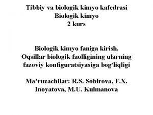 Tibbiy va biologik kimyo kafedrasi Biologik kimyo 2