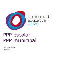PPP escolar PPP municipal Tereza Perez Abril2017 Um