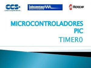 MICROCONTROLADORES PIC TIMER 0 MODULO TIMER 0 Es