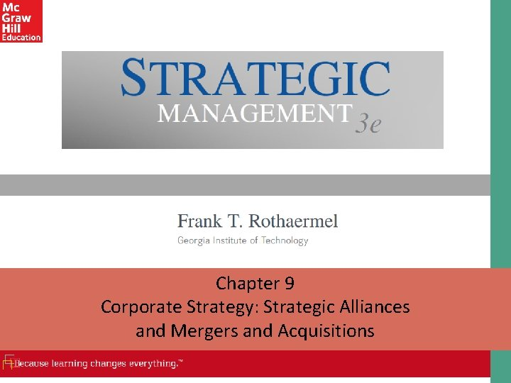 Chapter 9 Corporate Strategy Strategic Alliances and Mergers