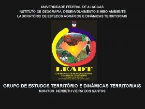 UNIVERSIDADE FEDERAL DE ALAGOAS INSTITUTO DE GEOGRAFIA DESENVOLVIMENTO