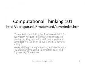 Computational Thinking 101 http uoregon edumoursunddaveindex htm Computational