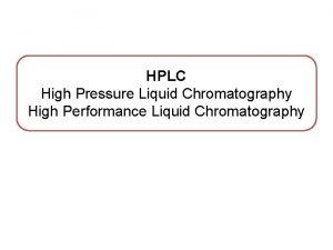 HPLC High Pressure Liquid Chromatography High Performance Liquid