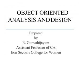 OBJECT ORIENTED ANALYSIS AND DESIGN Prepared by R