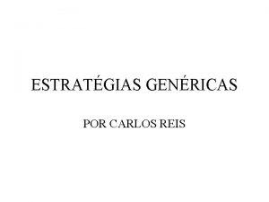 ESTRATGIAS GENRICAS POR CARLOS REIS Em seu artigo