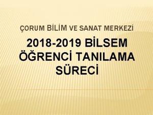 ORUM BLM VE SANAT MERKEZ 2018 2019 BLSEM