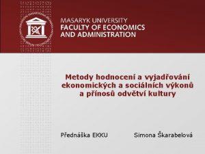 Metody hodnocen a vyjadovn ekonomickch a socilnch vkon