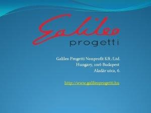 Galileo Progetti Nonprofit Kft Ltd Hungary 1016 Budapest