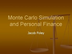 Monte Carlo Simulation and Personal Finance Jacob Foley
