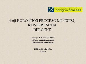 4 oji BOLONIJOS PROCESO MINISTR KONFERENCIJA BERGENE Pareng