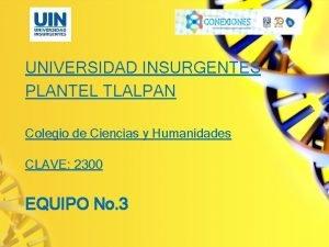 UNIVERSIDAD INSURGENTES PLANTEL TLALPAN Colegio de Ciencias y