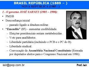 BRASIL REPBLICA 1889 NOVA REPBLICA 1985 1 O