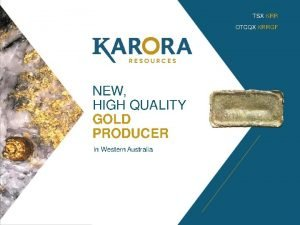 TSX KRR OTCQX KRRGF NEW HIGH QUALITY GOLD