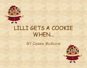 LILLI GETS A COOKIE WHEN BY Cassie Mc