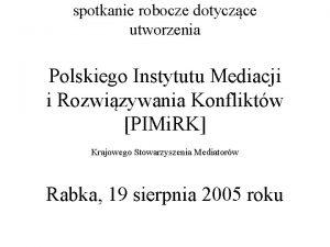 spotkanie robocze dotyczce utworzenia Polskiego Instytutu Mediacji i