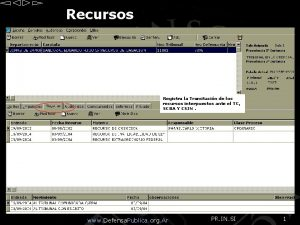 Recursos Registra la Tramitacin de los recursos interpuestos