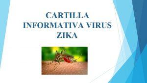 CARTILLA INFORMATIVA VIRUS ZIKA ORIGEN El virus se