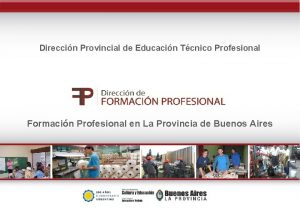 Direccin Provincial de Educacin Tcnico Profesional Formacin Profesional