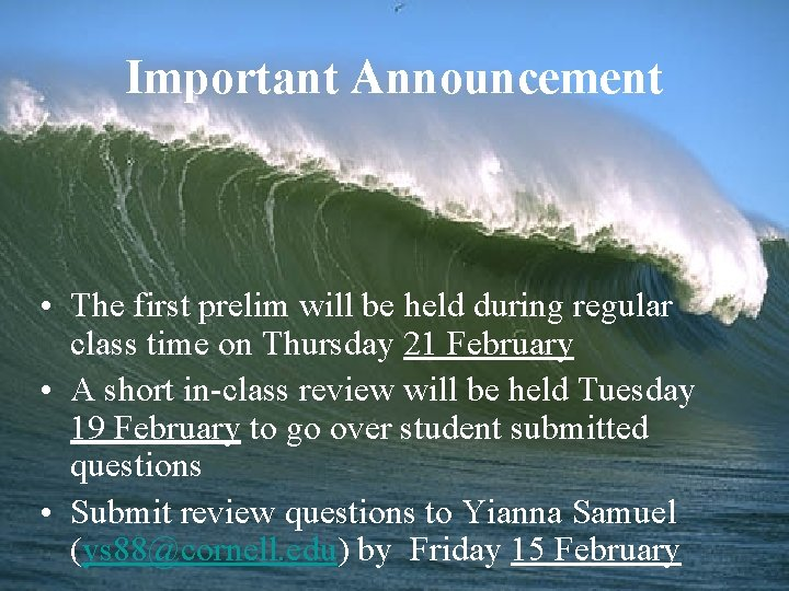 Important Announcement The first prelim will be held