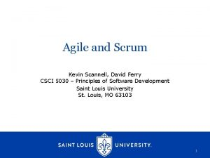 Agile and Scrum Kevin Scannell David Ferry CSCI