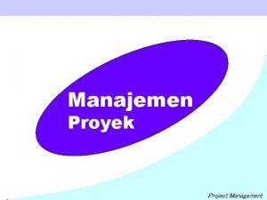 Manajemen Proyek Project Management 3 Perencanaan Proyek Probabilistic