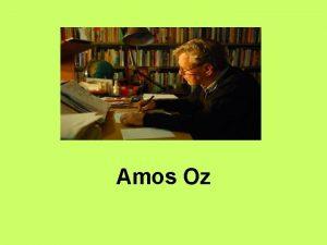 Amos Oz Amos Oz pseudonimo di Amos Klausner