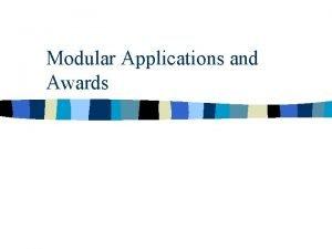 Modular Applications and Awards FY 1999 Modular Grants