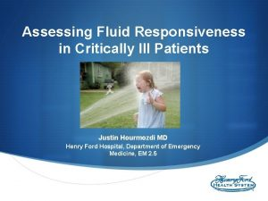 Assessing Fluid Responsiveness in Critically Ill Patients Justin