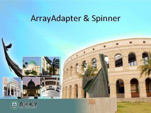 Array Adapter Spinner Array Adapter Array AdapterString adapter
