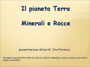 Il pianeta Terra Minerali e Rocce presentazione del