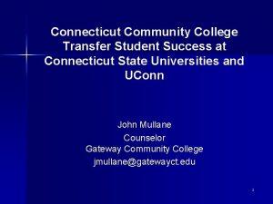 Connecticut Community College Transfer Student Success at Connecticut