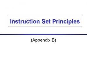 Instruction Set Principles Appendix B Instruction Set Architecture