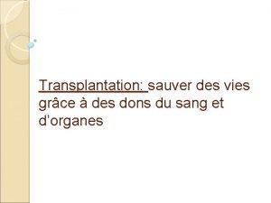Transplantation sauver des vies grce des dons du