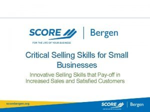 Critical Selling Skills for Small Businesses Innovative Selling