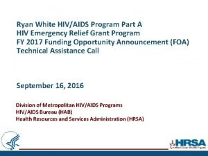Ryan White HIVAIDS Program Part A HIV Emergency