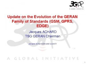 Update on the Evolution of the GERAN Family