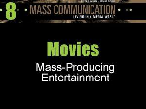 8 Movies MassProducing Entertainment The Development of Movies