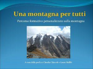 Una montagna per tutti Percorso formativo personalizzato sulla