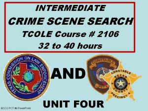 INTERMEDIATE CRIME SCENE SEARCH TCOLE Course 2106 32